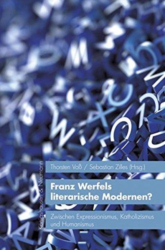 Franz Werfels literarische Modernen?: Zwischen Expressionismus, Katholizismus und Humanismus (KONNES, Studien im Schnittbereich von Literatur, Kultur und Natur)