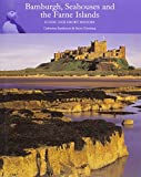 Bamburgh, Seahouses and the Farne Islands: Guide and Short History