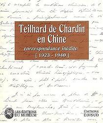 Teilhard de Chardin en Chine : Correspondance inédite (1923-1940)