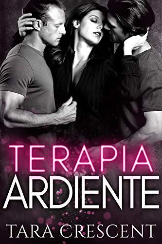 Terapia Ardiente (La Serie Ardiente 1) de Tara Crescent