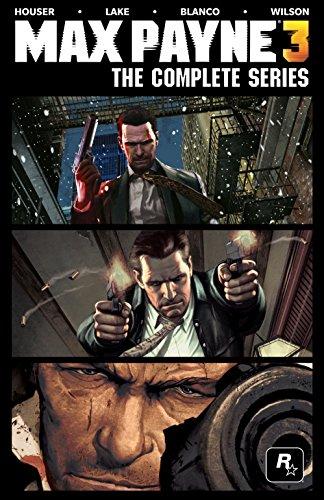 Max Payne 3 - The Complete Series por Dan Houser