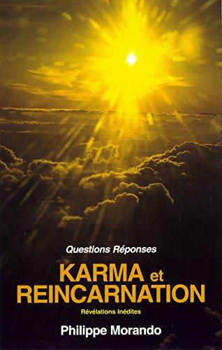 Karma et réincarnation: Révélations inédites par Philippe Morando