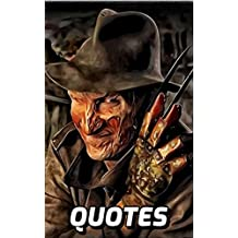 A Nightmare On Elm Street Quotes: 100 Amazing Quotes From A Nightmare On Elm Street (English Edition)