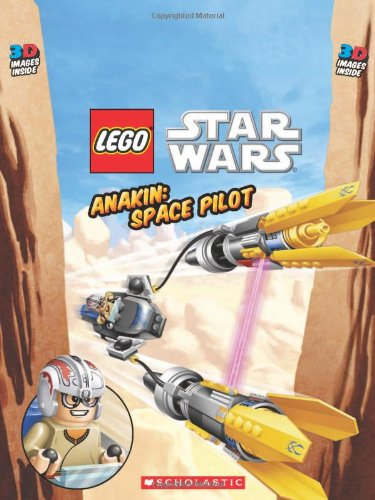 Lego Star Wars: Anakin: Space Pilot: Space Pilot (3d) [With 3-D Glasses] por Ace Landers