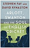Arlott, Swanton and the Soul of English Cricket