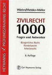 Zivilrecht - 1000 Fragen und Antworten: Bürgerliches Recht - Handelsrecht - Arbeitsrecht
