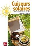 Cuiseurs solaires - Auto-construction et recettes