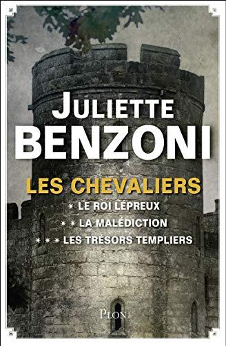 Les Chevaliers, l'intégrale par Juliette BENZONI