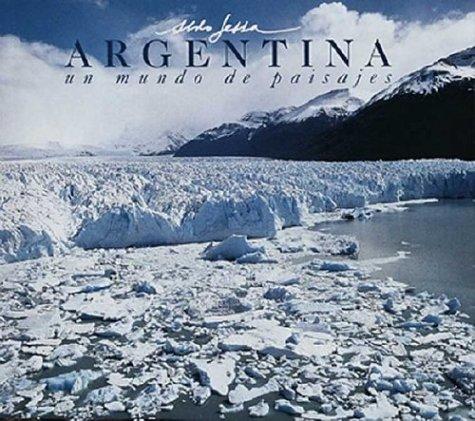 Descargar Libro Argentina, Un Mundo de Paisajes =: Argentina, a World of Landscapes = Argentina, Um Mundo de Paisagens de Aldo Sessa