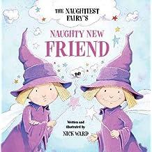 The Naughtiest Ever Fairy's Naughty New Friend