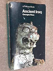 Ancient Iraq (Pelican books) by Georges Roux (1976-04-30)