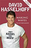 By David Hasselhoff Making Waves: The Autobiography [Paperback]