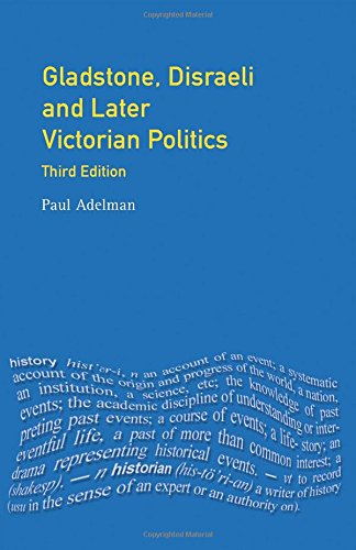 Gladstone, Disraeli and Later Victorian Politics (Seminar Studies)