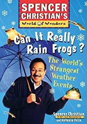 Can it Really Rain Frogs?: The World's Strangest Weather Events by Spencer Christian (1997-07-10)