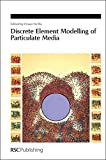 Discrete Element Modelling of Particulate Media (Special Publication)