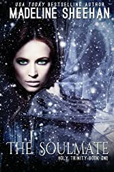 The Soul Mate: Holy Trinity Trilogy (The Holy Trinity) (Volume 1) by Madeline Sheehan (2014-02-15)