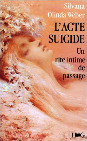 L'acte suicide par OLINDO-WEBER SILVANA