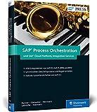 SAP Process Orchestration und SAP Cloud Platform Integration: Schnittstellen und Prozesse im Griff mit SAP PO (PI, BRM, BRM) und SAP HCI (SAP PRESS) bei Amazon kaufen