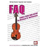 FAQ: Fiddle Care and Setup. Für Violine