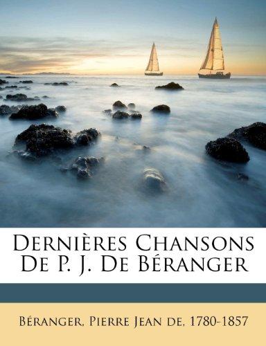 Derni Res Chansons de P. J. de B Ranger