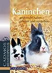 Kaninchen: Artgerecht halten, pflegen...