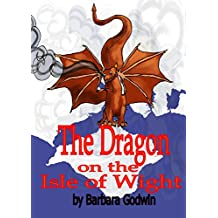 The Dragon on the Isle of Wight: Tales of the Isle of Wight Book 1