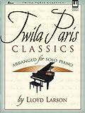 Twila Paris - Classics: Arranged for Solo Piano