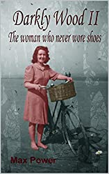 Darkly Wood II: The woman who never wore shoes
