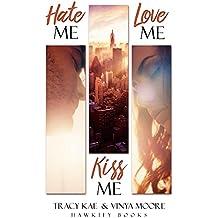 Hate me, Kiss me, Love me (1)