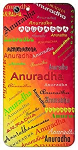 Anuradha (Popular Girl Name) Name & Sign Printed All over customize & Personalized!! Protective back cover for your Smart Phone : Lenovo P1 Turbo