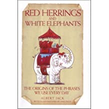 Red Herrings and White Elephants by Jack, Albert 1st (first) Edition (2004)