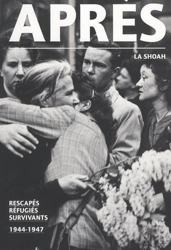 Après la Shoah : Rescapés, réfugiés, survivants, 1944-1947