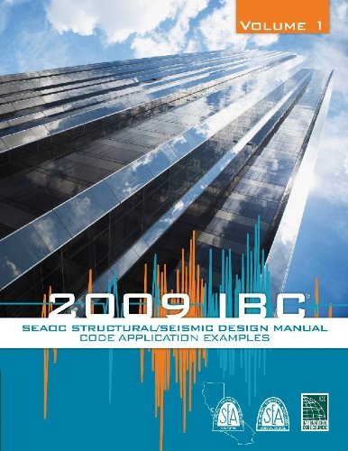 SEAOC Structural/Seismic Design Manual 2009 IBC Vol 1: Code Application Examples by ICC (2012-08-02) (Ibc 2009)