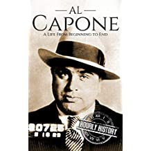 Al Capone: A Life From Beginning to End (English Edition)