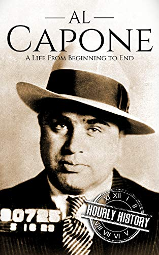 Al Capone: A Life From Beginning to End (English Edition) par Hourly History