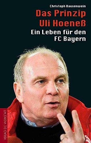 Buchseite und Rezensionen zu 'Das Prinzip Uli Hoeneß: Ein Leben für den FC Bayern' von Christoph Bausenwein