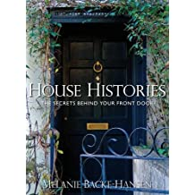 House Histories: The Secrets Behind Your Front Door