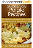 Potato Recipes: A Collection That Gets Creative With This Kitchen Staple And Highlights The Wonder That Is The Potato (Quick & Easy Recipes) (English Edition)