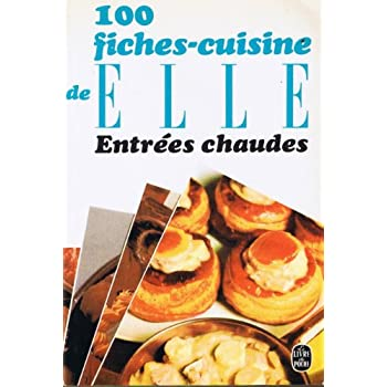 100  fiches cuisine de 'elle' / entrees chaudes