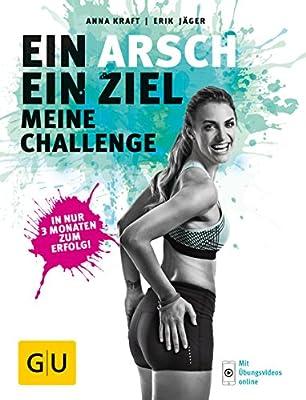 Ein Arsch - ein Ziel: Meine Challenge (GU Einzeltitel Gesundheit/Fitness/Alternativheilkunde)