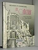 Regarder et comprendre- une cathédrale
