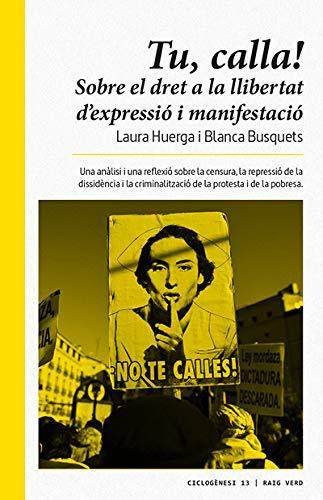 Tu, calla: Sobre el dret a la llibertat d'expressió i de manifestació (Ciclogènesi) por Laura Huerga Ayza