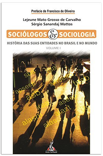 História das entidades de Sociólogos e de Sociologia no Brasil e no Mundo (Portuguese Edition) por Lejeune Mirhan