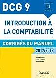 DCG 9 - Introduction à la comptabilité 2017/2018 - 9e éd - Corrigés du manuel