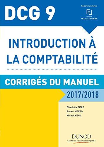 DCG 9 - Introduction  la comptabilit 2017/2018 - 9e d - Corrigs du manuel