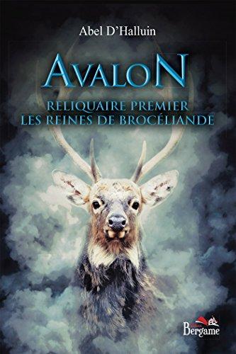 Avalon - Reliquaire premier - Les Reines de Brocéliande