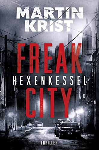 Hexenkessel: Thriller (Freak City 1) by [Krist, Martin]