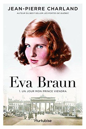 Eva Braun V 01 un Jour Mon Prince Viendra