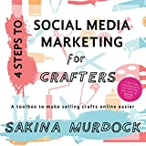 4 Steps to Social Media Marketing for Crafters: A toolbox to make selling crafts online easier (English Edition)