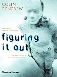 Figuring It Out by Colin Renfrew (2003-04-01)